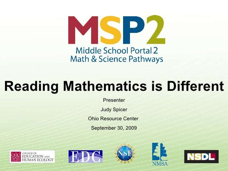 Reading Mathematics is Different Presenter Judy Spicer Ohio Resource Center  September 30, 2009