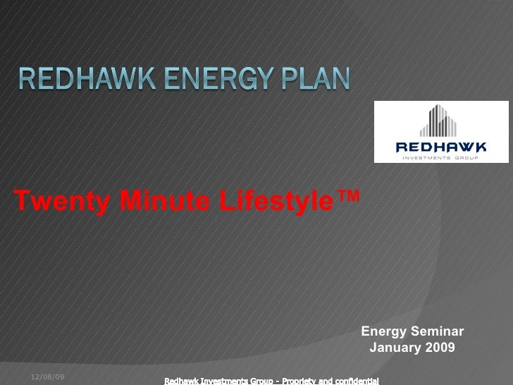 Twenty Minute Lifestyle™ Energy Seminar January 2009 06/08/09