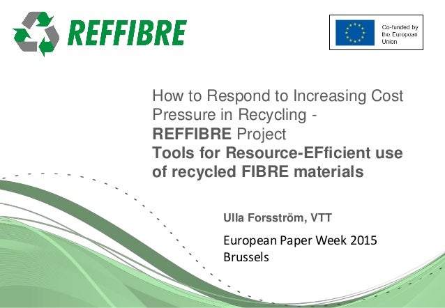 124.11.2015 How to Respond to Increasing Cost Pressure in Recycling - REFFIBRE Project Tools for Resource-EFficient use of...