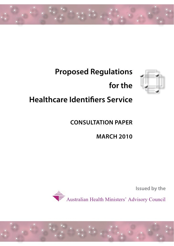 Proposed Regulations                              for the Healthcare Identifiers Service             CONSULTATION PAPER   ...