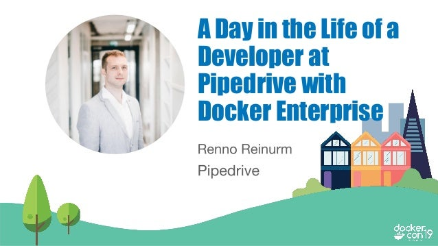 A Day in the Life of a Developer at Pipedrive with Docker Enterprise