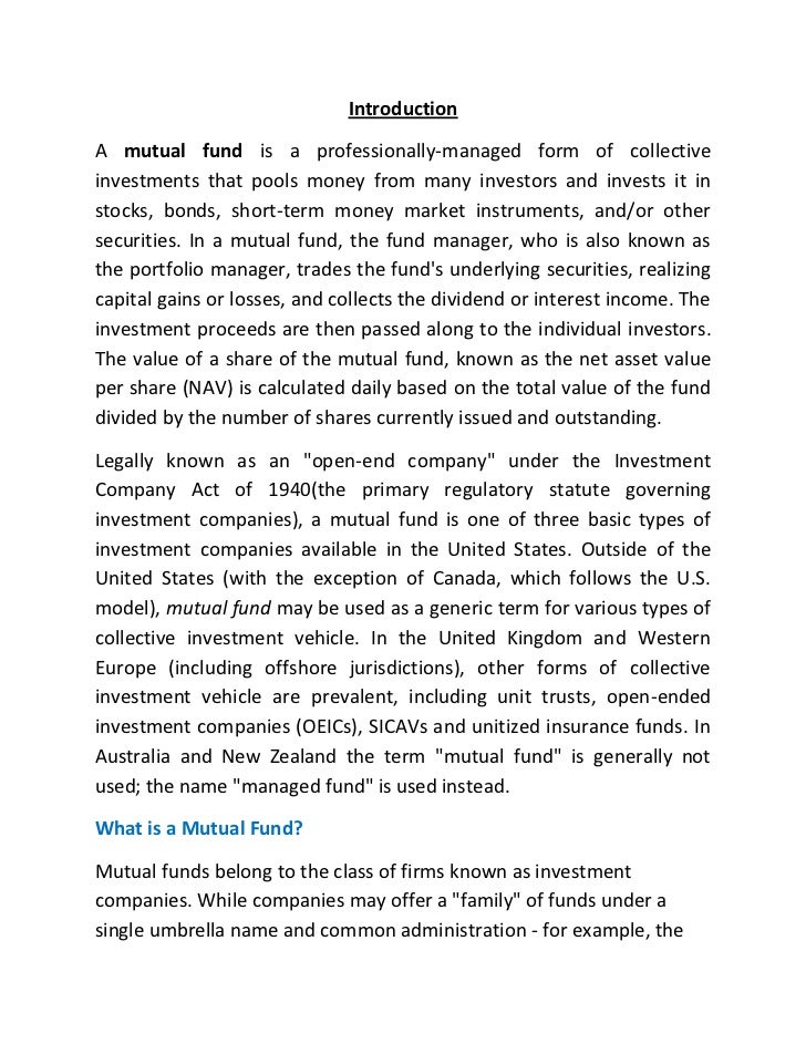 Introduction<br />A mutual fund is a professionally-managed form of collective investments that pools money from many inve...