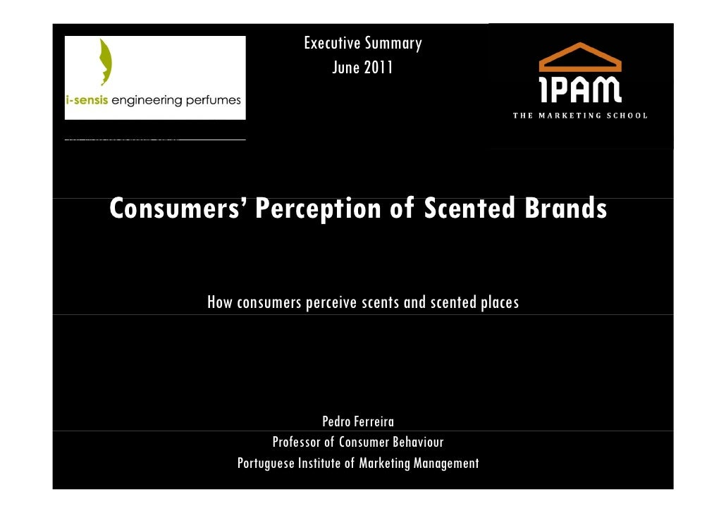Executive Summary                           June 2011Consumers' PC        ' Perception of S                  i f Scented B...