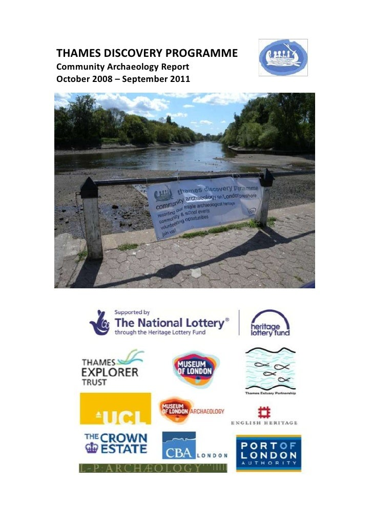 THAMES DISCOVERY PROGRAMMECommunity Archaeology ReportOctober 2008 – September 2011