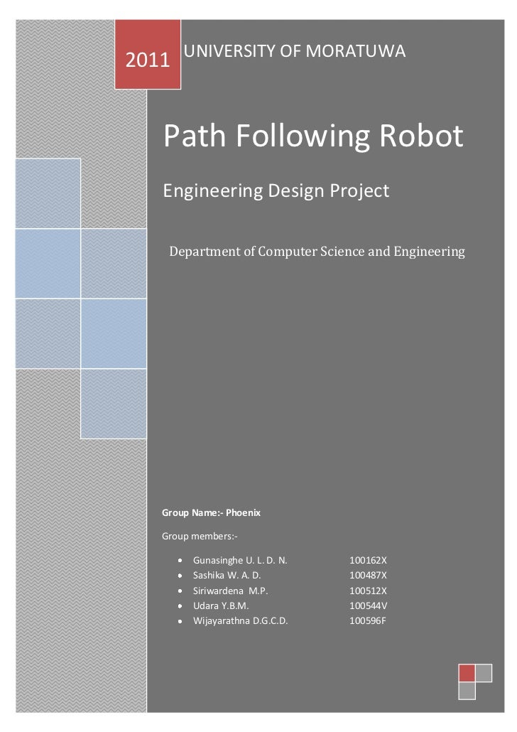 2011 UNIVERSITY OF MORATUWA   Path Following Robot   Engineering Design Project    Department of Computer Science and Engi...