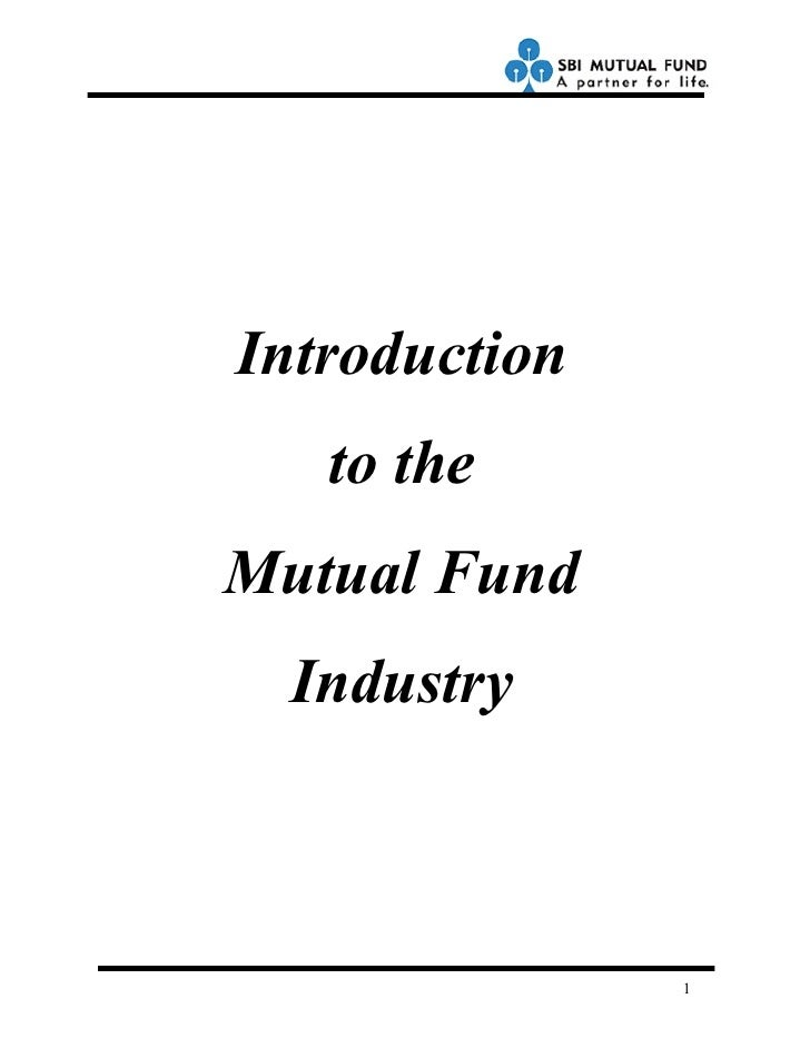 Introduction   to theMutual Fund  Industry               1