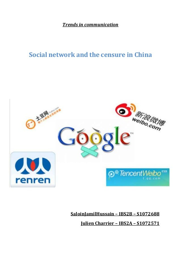 Trends in communication  Social network and the censure in China  SaloinJamilHussain – IBS2B – S1072688 Julien Charrier – ...
