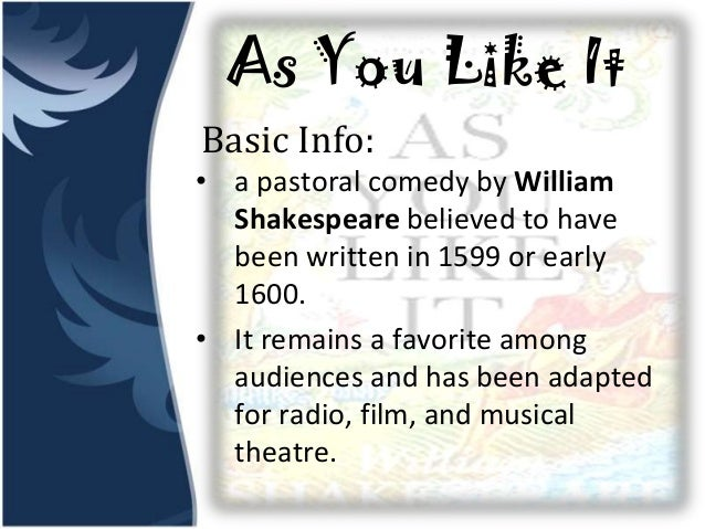 william shakespeare as you like it a pastoral comedy 2 essay As you like it sources for your essay  as you like it is a pastoral comedy by william shakespeare  a short summary of william shakespeare's as you like.
