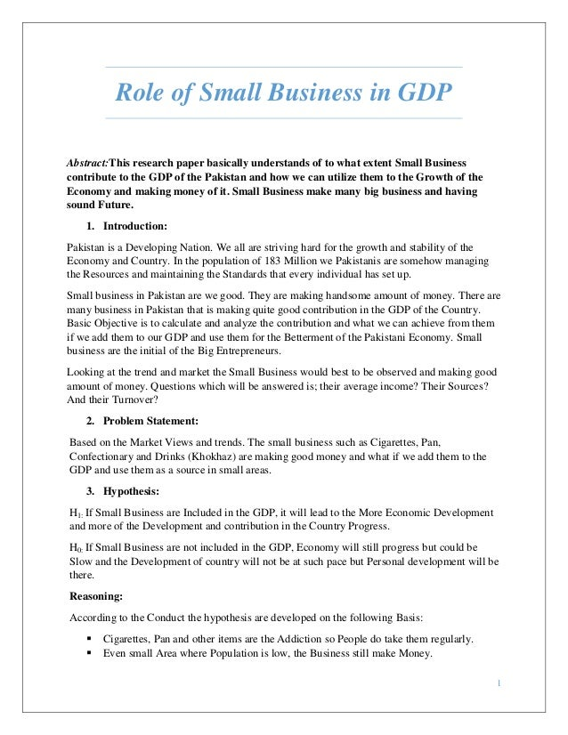 small business role in development of economy fahad ali mirza id 121103 0 2 role of small business in gdp abstract this research paper