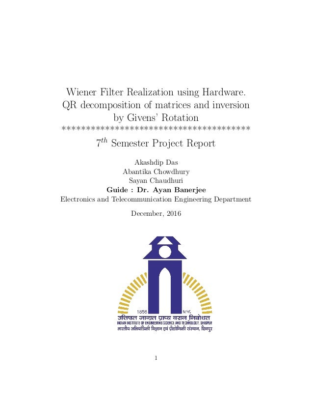 Wiener Filter Realization using Hardware. QR decomposition of matrices and inversion by Givens' Rotation *****************...
