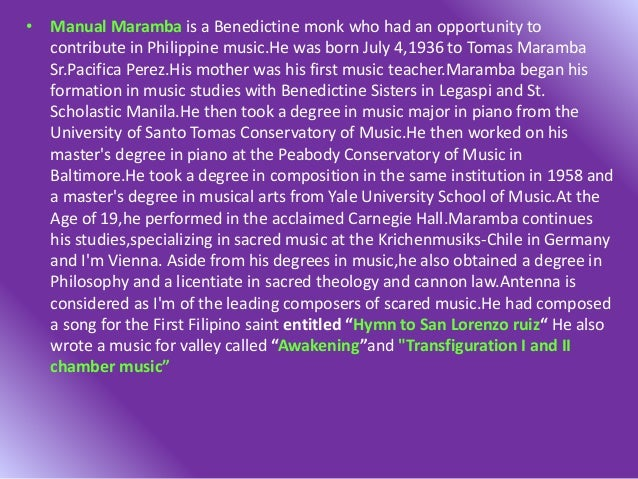 • .He taught in the UST Conservatory of Music in the late 1970.During his stay in the University,he encouraged organizatio...