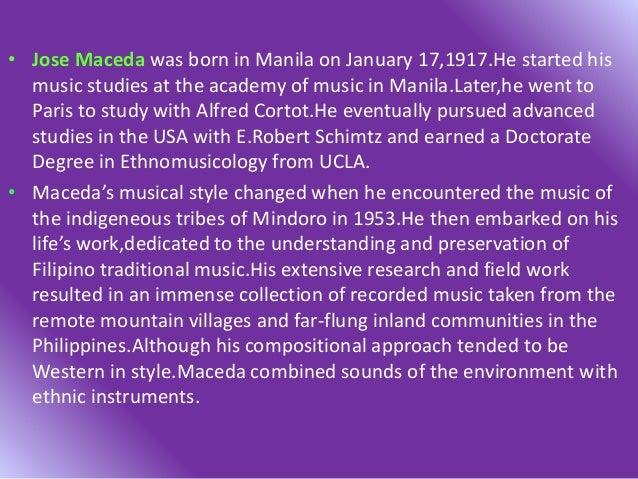 • Jose Maceda was born in Manila on January 17,1917.He started his music studies at the academy of music in Manila.Later,h...