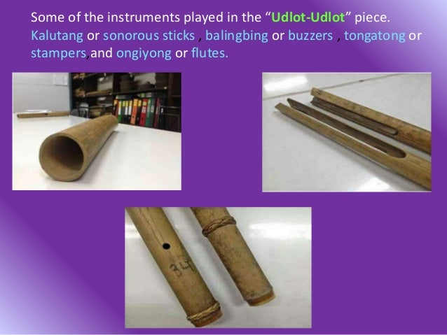 """Some of the instruments played in the """"Udlot-Udlot"""" piece. Kalutang or sonorous sticks , balingbing or buzzers , tongatong..."""