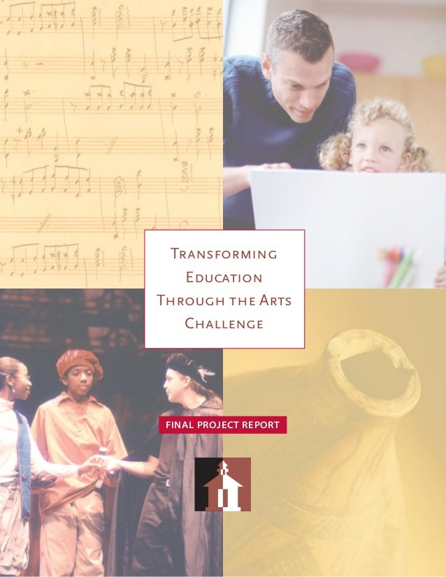 Transforming Education Through the Arts Challenge FINAL PROJECT REPORT