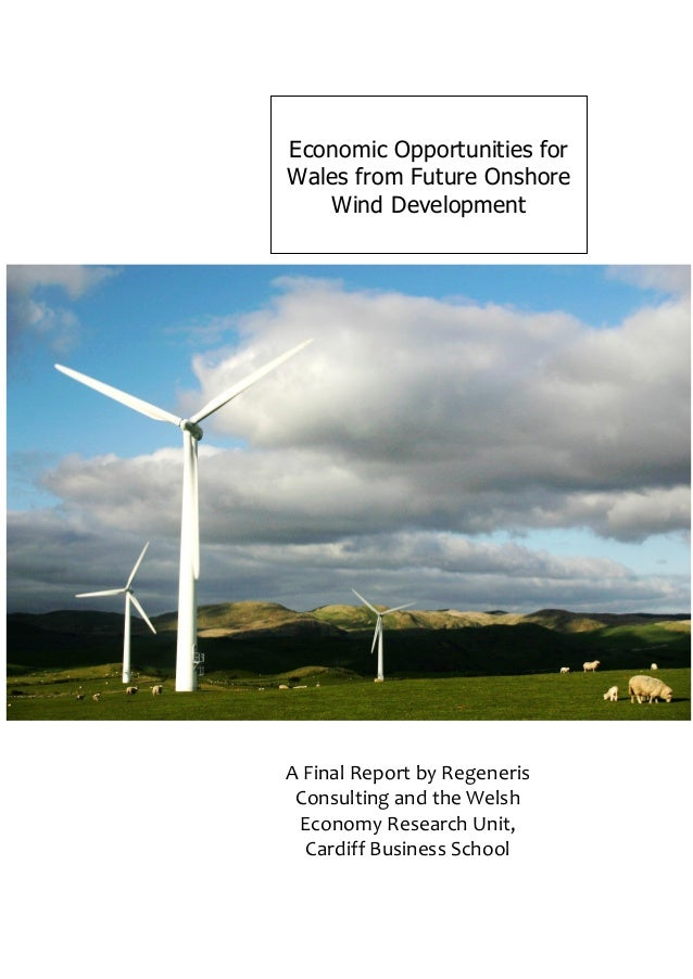 Economic Opportunities forWales from Future Onshore   Wind DevelopmentA Final Report by Regeneris Consulting and the Welsh...