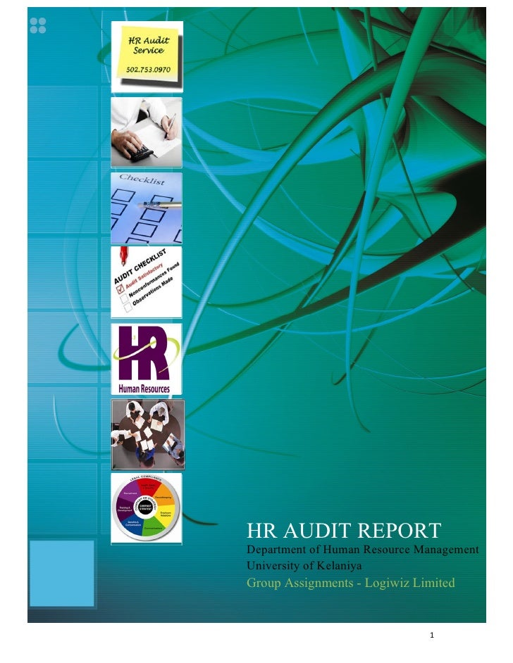 HR AUDIT REPORTDepartment of Human Resource ManagementUniversity of KelaniyaGroup Assignments - Logiwiz Limited           ...