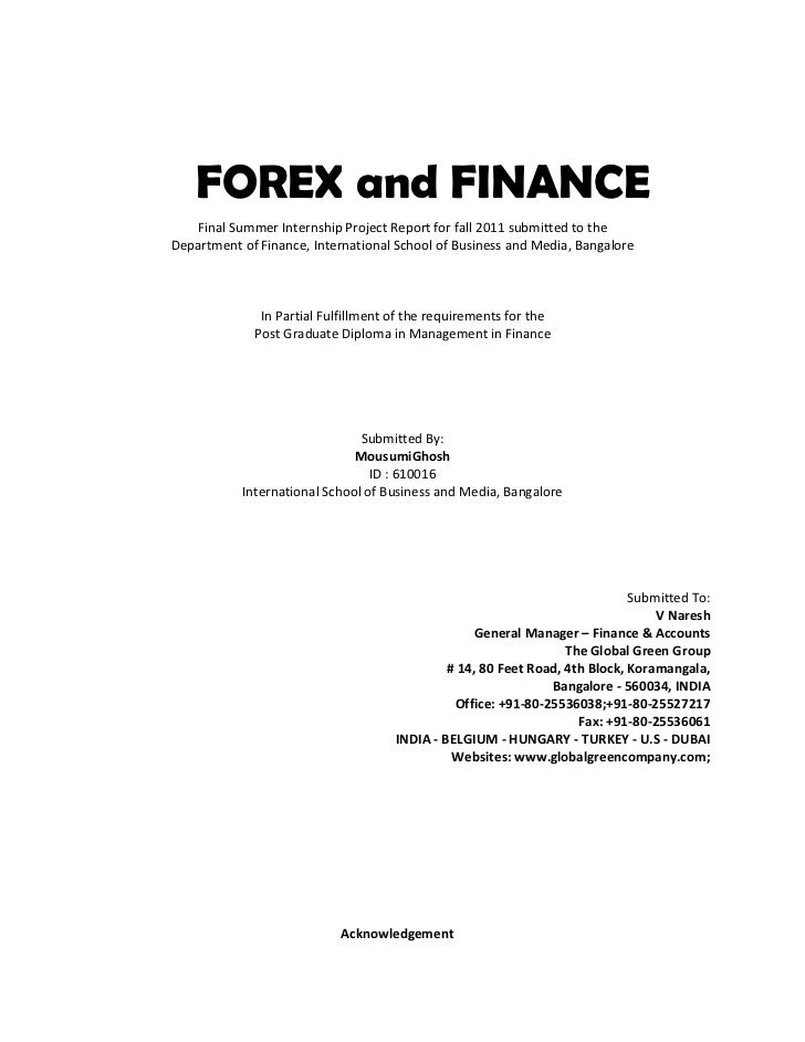 FOREX and FINANCE   Final Summer Internship Project Report for fall 2011 submitted to theDepartment of Finance, Internatio...