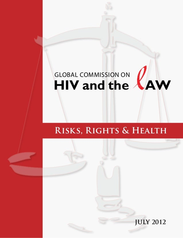 Risks, Rights & Health JULY 2012 HIV and the AW Global Commission on