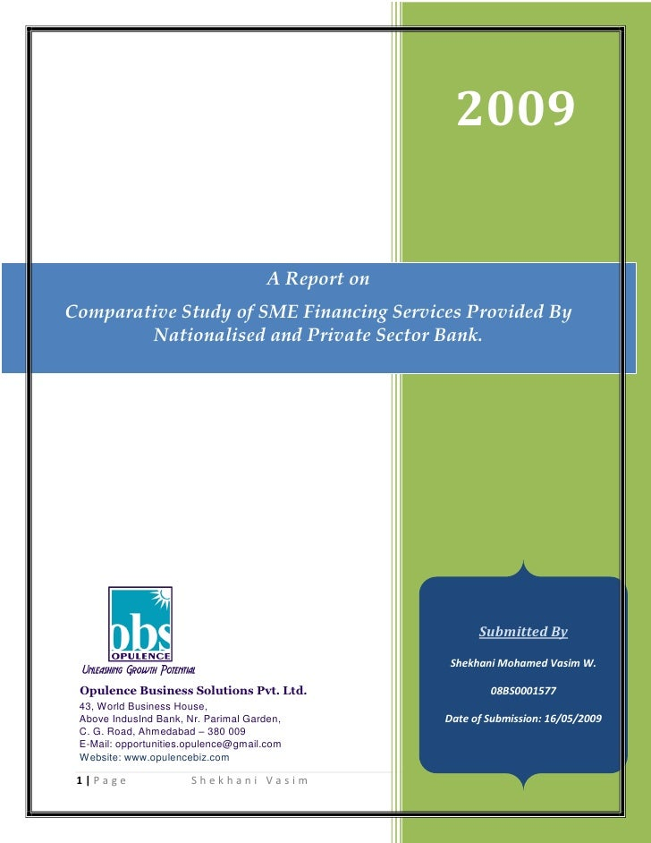 2009                                         A Report on Comparative Study of SME Financing Services Provided By         N...