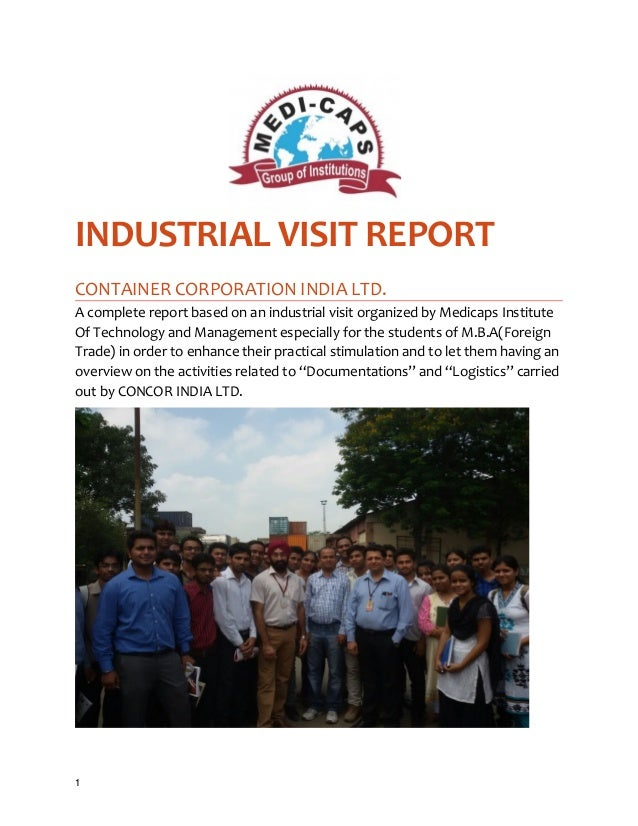INDUSTRIAL VISIT REPORT  CONTAINER CORPORATION INDIA LTD.  A complete report based on an industrial visit organized by Med...