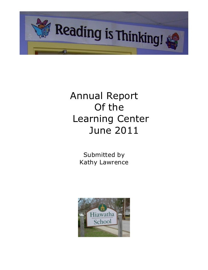 Annual Report    Of theLearning Center   June 2011  Submitted by Kathy Lawrence