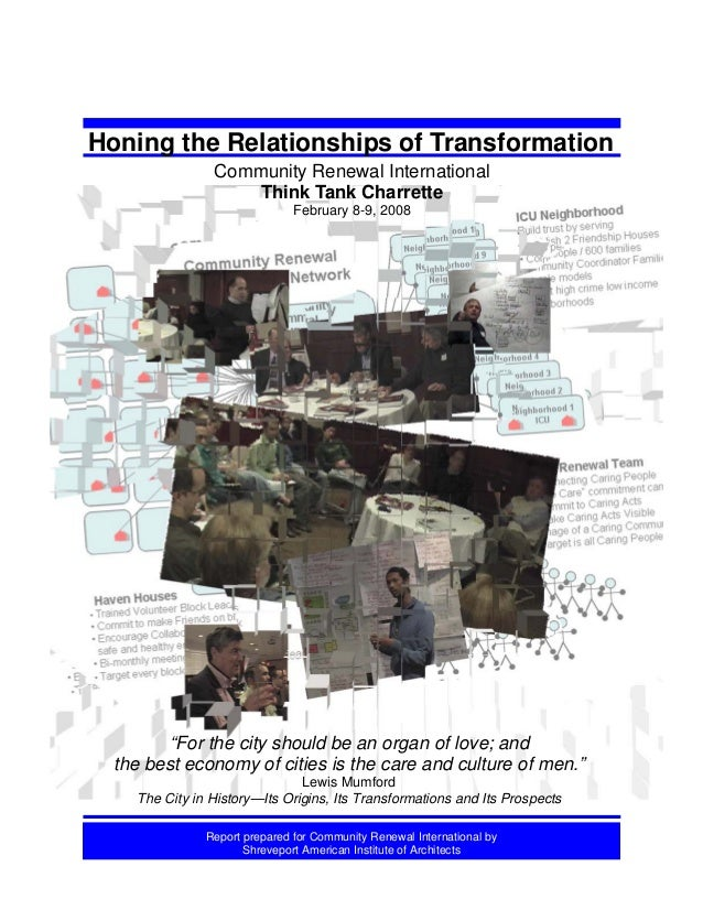 """Honing the Relationships of Transformation Community Renewal International Think Tank Charrette February 8-9, 2008  """"For t..."""