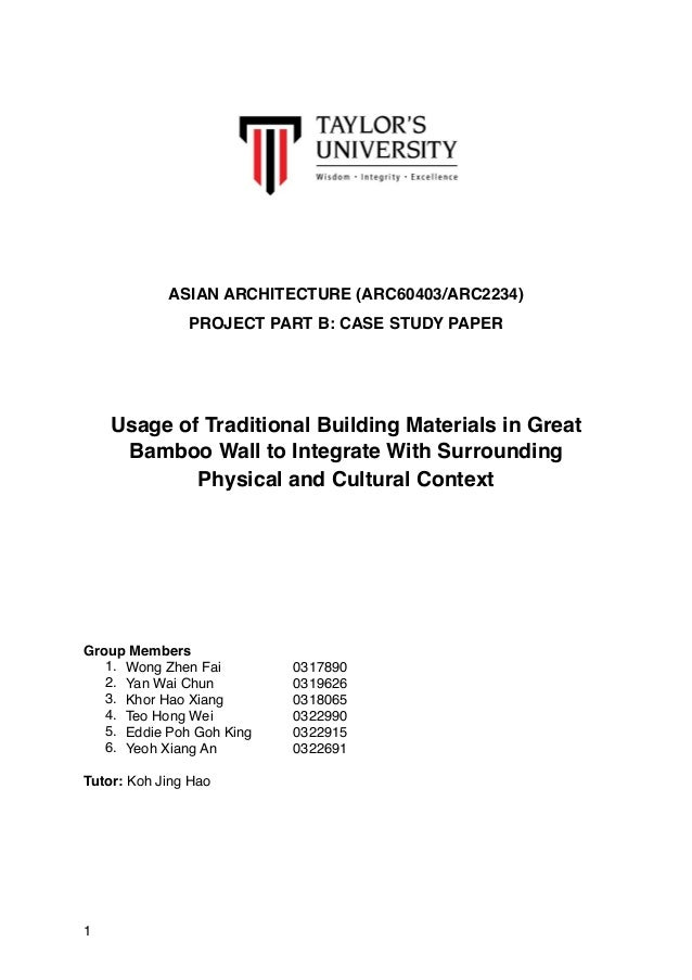 ASIAN ARCHITECTURE (ARC60403/ARC2234) PROJECT PART B: CASE STUDY PAPER Usage of Traditional Building Materials in Great Ba...
