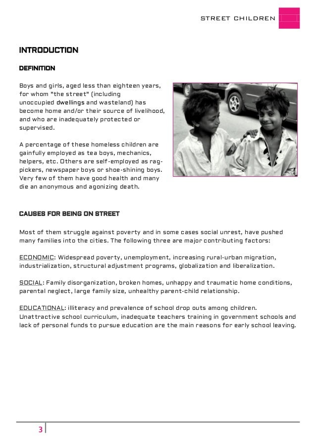 a research on street children Increase in criminalitythe effects of street children in society in the united states or canada are generally caused by children who i've done some research.