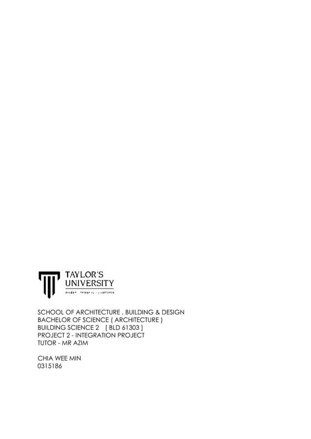 SCHOOL OF ARCHITECTURE , BUILDING & DESIGN BACHELOR OF SCIENCE ( ARCHITECTURE ) BUILDING SCIENCE 2 [ BLD 61303 ] PROJECT 2...