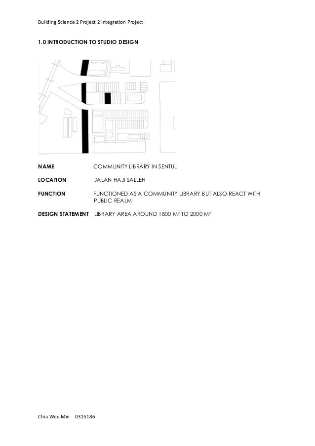 Building Science 2 Project 2 Integration Project Chia Wee Min 0315186 1.0 INTRODUCTION TO STUDIO DESIGN NAME COMMUNITY LIB...