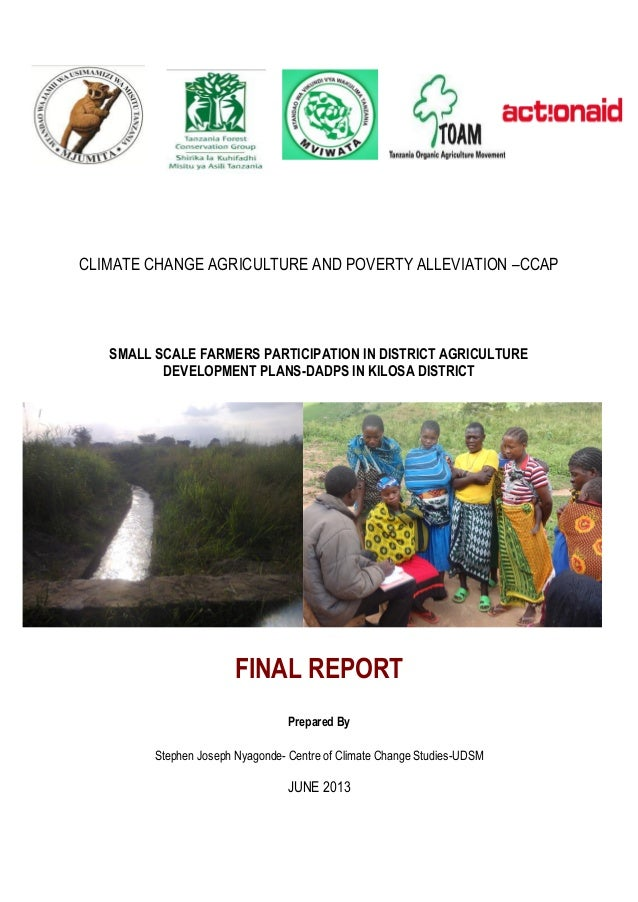 CLIMATE CHANGE AGRICULTURE AND POVERTY ALLEVIATION –CCAP  SMALL SCALE FARMERS PARTICIPATION IN DISTRICT AGRICULTURE DEVELO...
