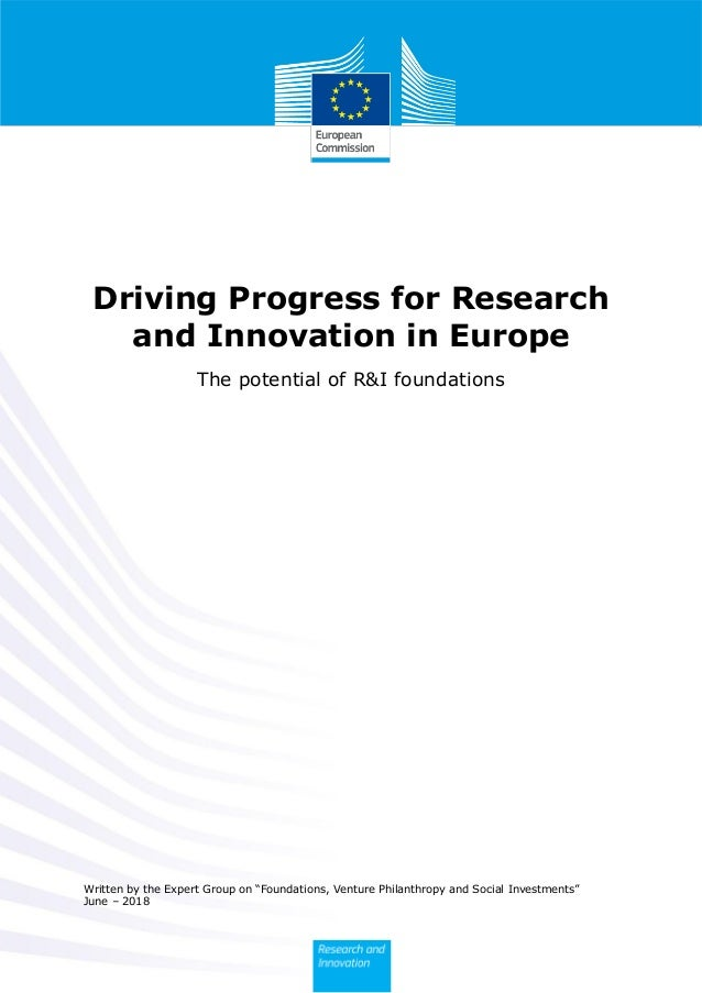 "Written by the Expert Group on ""Foundations, Venture Philanthropy and Social Investments"" June – 2018 Driving Progress for..."