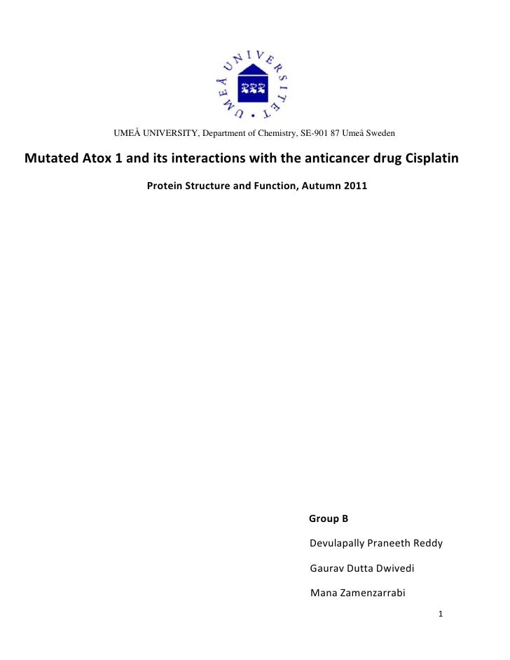 UMEÅ UNIVERSITY, Department of Chemistry, SE-901 87 Umeå SwedenMutated Atox 1 and its interactions with the anticancer dru...