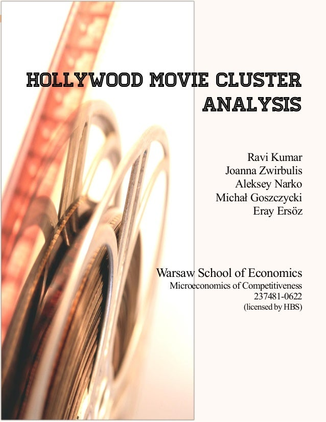 1  Hollywood Movie Cluster Analysis  Hollywood Movie Cluster Analysis Ravi Kumar Joanna Zwirbulis Aleksey Narko Michał Gos...