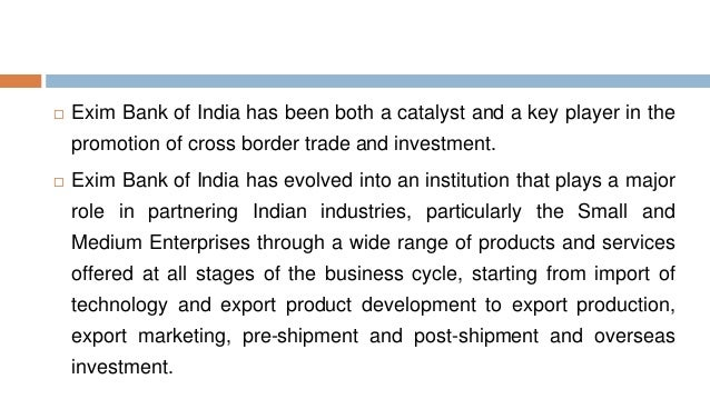 role of exim bank growth of foreign trade economics essay 1 abstract essays on international trade, growth and finance by marc-andreas muendler doctor of philosophy in economics university of california, berkeley.
