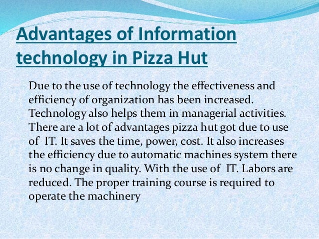 management information system of pizza hut Leadership team fundraising he is actively involved in the pizza hut system and has served three ms walbert earned her bs in human resources management.
