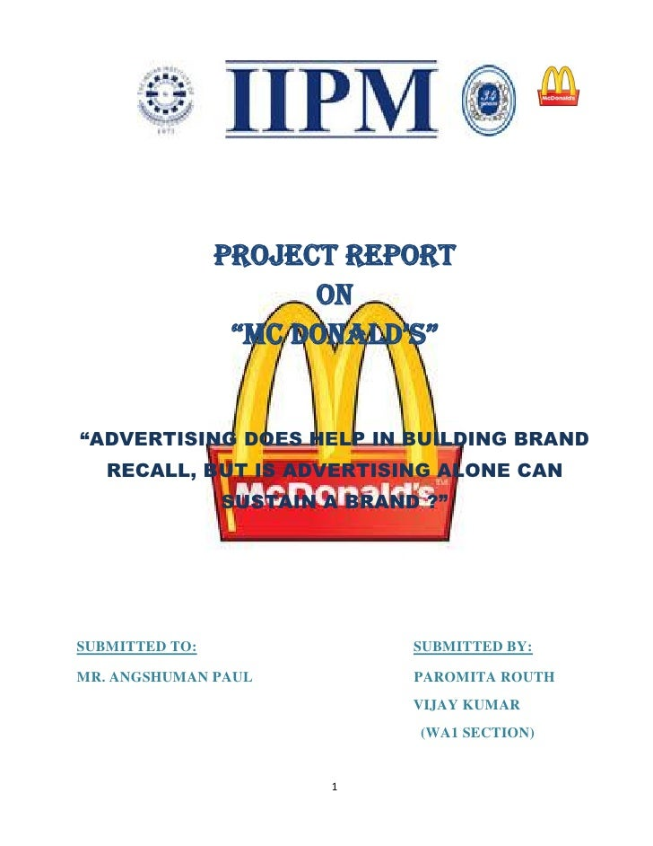 "Project Report                      On                 ""Mc DONALD'S""""ADVERTISING DOES HELP IN BUILDING BRAND   RECALL, BUT..."