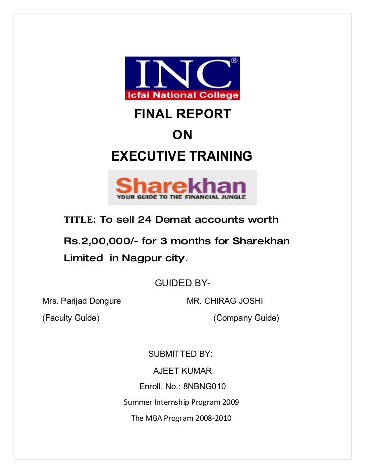 FINAL REPORT                                    ON                   EXECUTIVE TRAINING         TITLE: To sell 24 Demat ac...