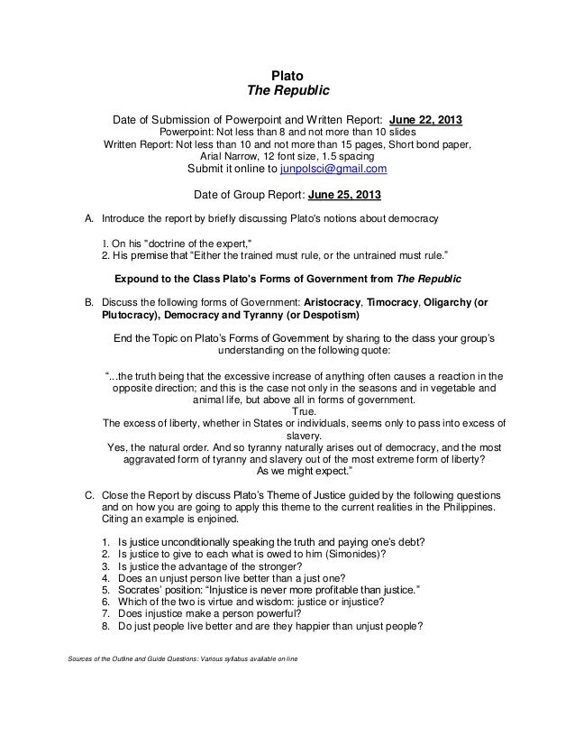 PlatoThe RepublicDate of Submission of Powerpoint and Written Report: June 22, 2013Powerpoint: Not less than 8 and not mor...