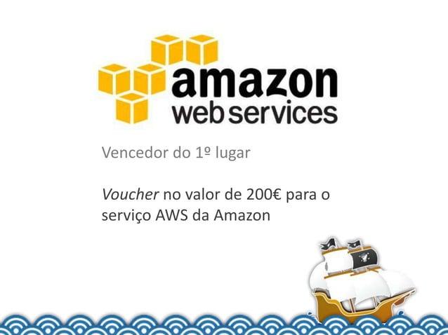 Vencedor do 1º lugarVoucher no valor de 200€ para oserviço AWS da Amazon