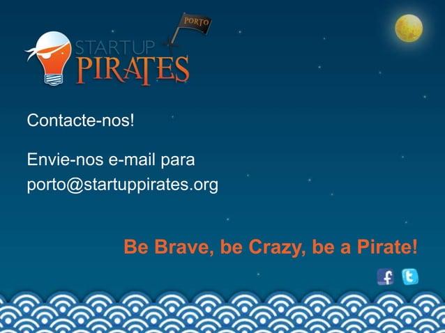 Startup Pirates @ Porto 2013 - Relatório Final
