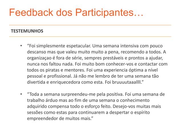 """Feedback dos Participantes…TESTEMUNHOS   • """"Foi simplesmente espetacular. Uma semana intensiva com pouco     descanso mas ..."""