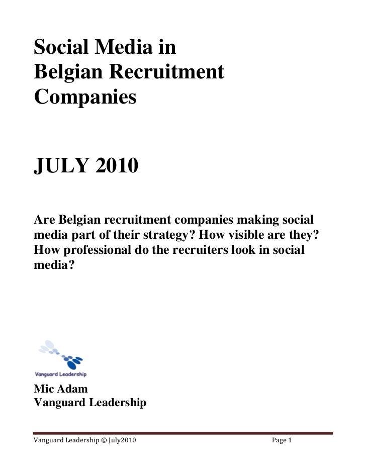 Social Media in Belgian Recruitment Companies   JULY 2010  Are Belgian recruitment companies making social media part of t...