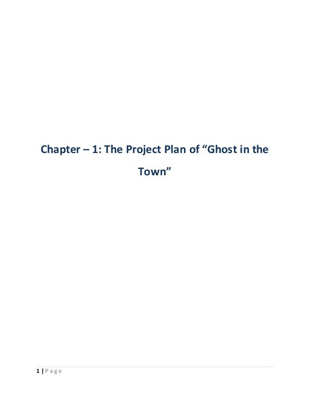 """Chapter – 1: The Project Plan of """"Ghost in the  1   P a g e  Town"""""""
