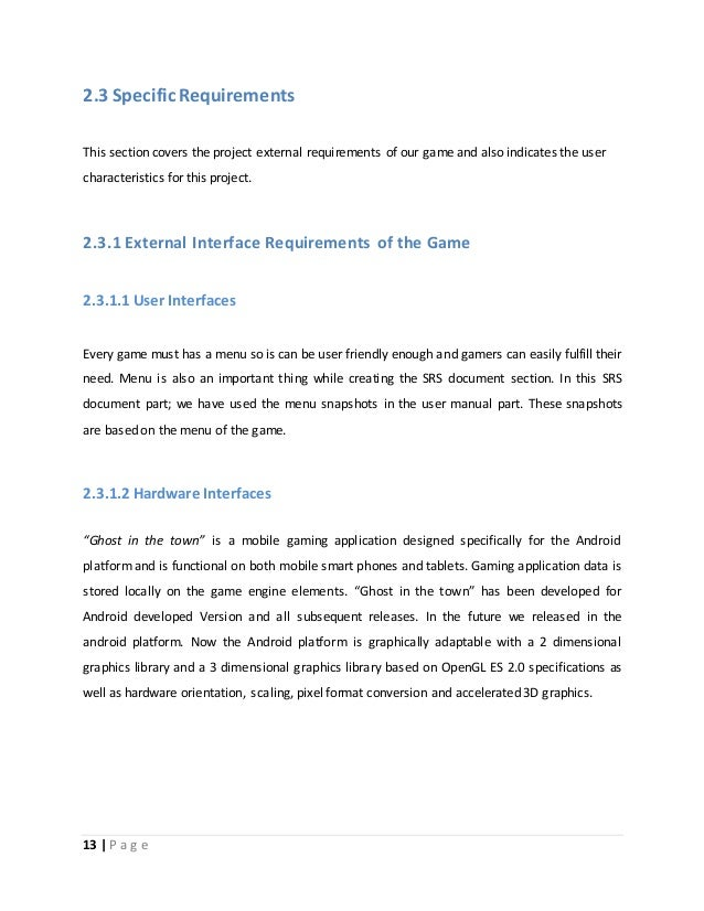 2.3 Specific Requirements  This section covers the project external requirements of our game and also indicates the user  ...