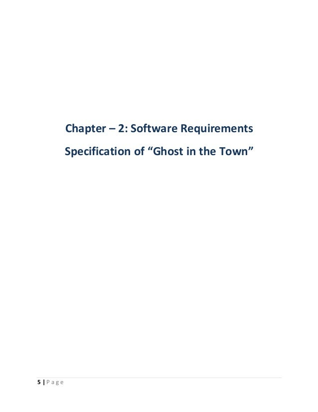 """5   P a g e  Chapter – 2: Software Requirements  Specification of """"Ghost in the Town"""""""