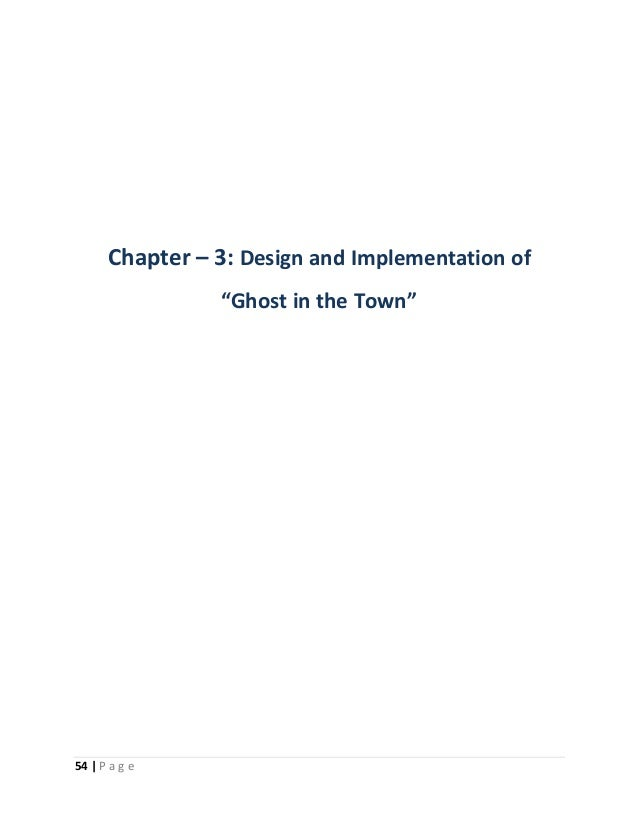 """Chapter – 3: Design and Implementation of  54   P a g e  """"Ghost in the Town"""""""