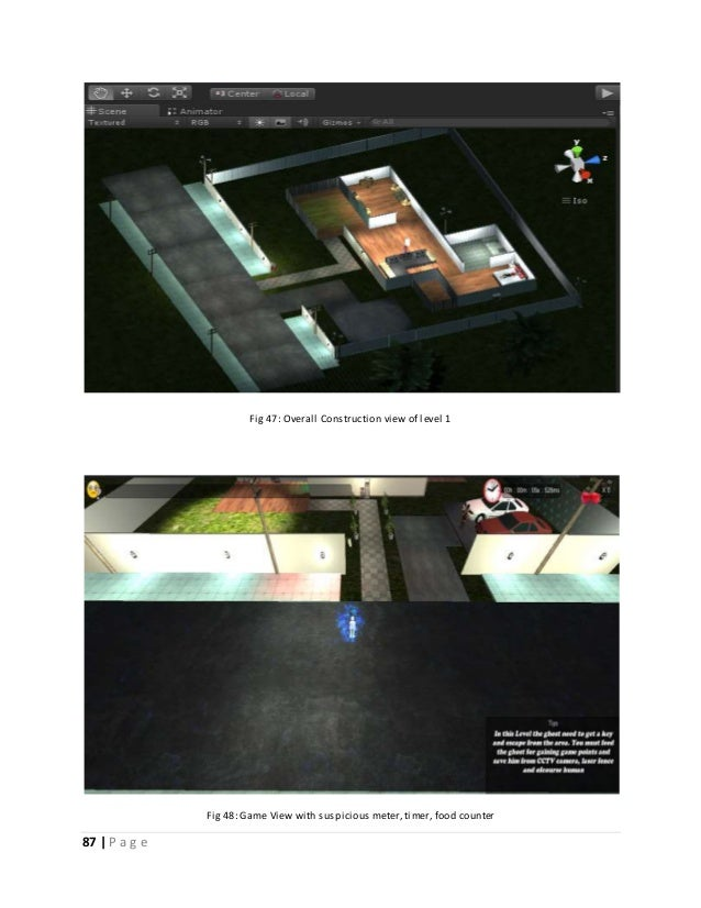 87   P a g e  Fig 47: Overall Construction view of level 1  Fig 48: Game View with suspicious meter, timer, food counter