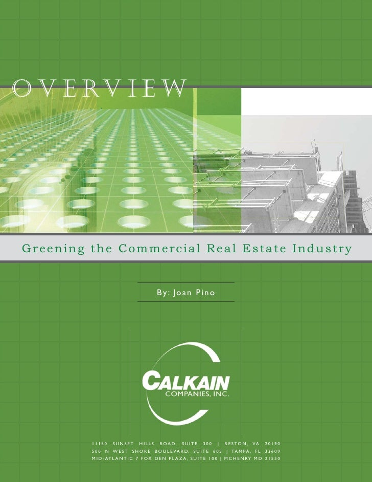 o v e rv i e w     Greening the Commercial Real Estate Industry                                           By: Joan Pino   ...