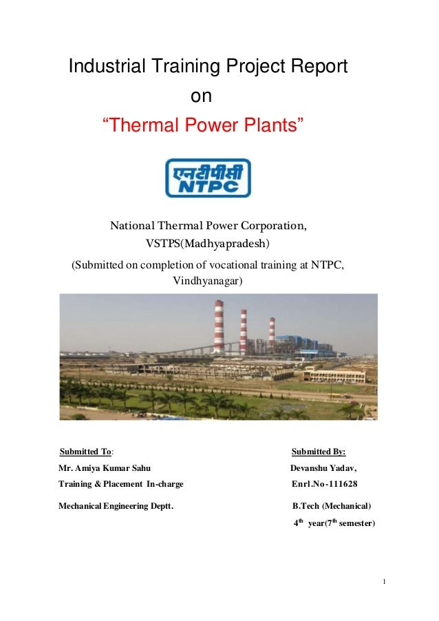 "1 Industrial Training Project Report on ""Thermal Power Plants"" National Thermal Power Corporation, VSTPS(Madhyapradesh) (S..."